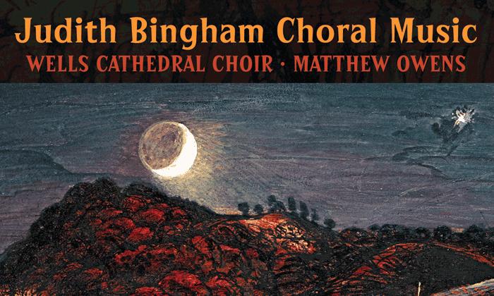 Wells Cathedral Choir - Judith Bingham Choral Music (Hyperion)