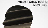 Album Review: Vieux Farka Touré – 'Mon Pays'