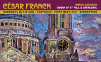 Album Review: Simon Johnson – 'Franck – Symphonic Organ Works'