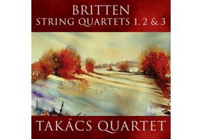 Takács Quartet – Britten String Quartets 1, 2 and 3 (Hyperion)