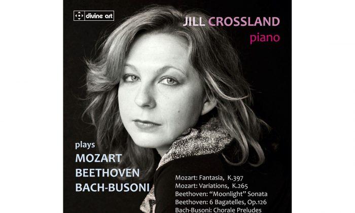Jill Crossland plays Mozart, Beethoven and Bach-Busoni (Divine Art)