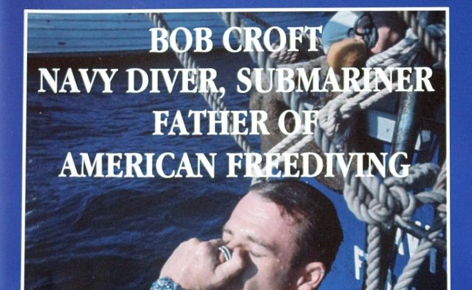 Bob Croft Navy Diver, Submariner, Father of American Freediving.