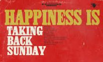 Taking Back Sunday Brings Happiness Is