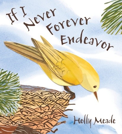 """If I Never Forever Endeavor"" by Holly Meade"