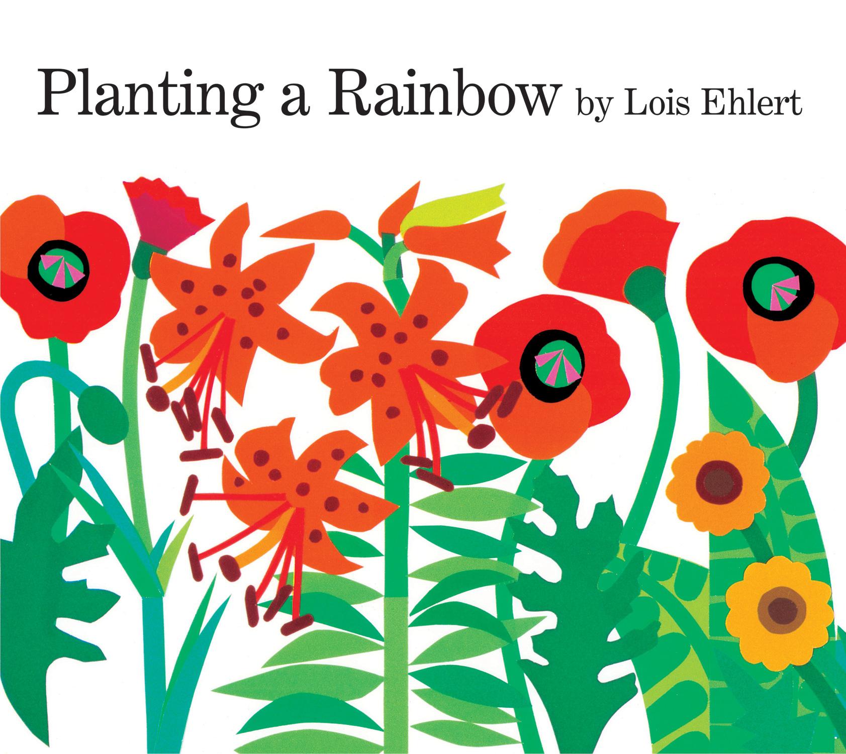 """Planting A Rainbow"" by Lois Ehlert"