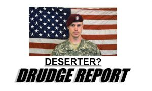 Drudge Report Highlights Questions About 'Deserter' Bowe Bergdahl, Recovered American POW
