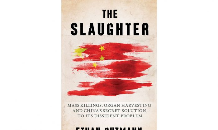 "The front cover of ""The Slaughter,"" a recently published book by journalist Ethan Gutmann, which explored organ harvesting in China. (Prometheus Books)"