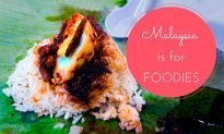 Malaysia Is for Foodies!
