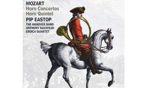Album Review: Pip Eastop – Mozart Horn Concertos