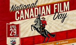 National Canadian Film Day: Time to Watch a Canadian Movie, Eh?