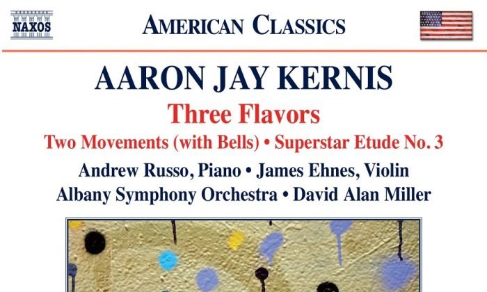 Aaron Jay Kernis's Tasty 'Three Flavors'