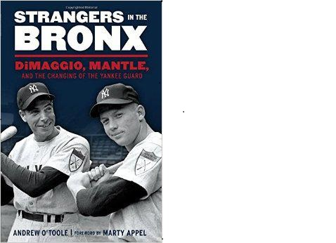 Strangers in the Bronx is about the 1951 season where superstar Joe DiMaggio was on his way and young superstar Mickey Mantle was just starting. (Photo provided by Harvey Frommer)