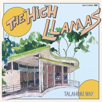 The High Llamas - Talahomi Way (Drag City)