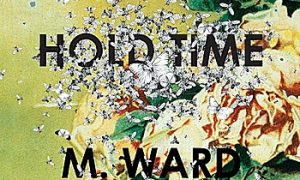 Album Review: 'Hold Time'—M. Ward