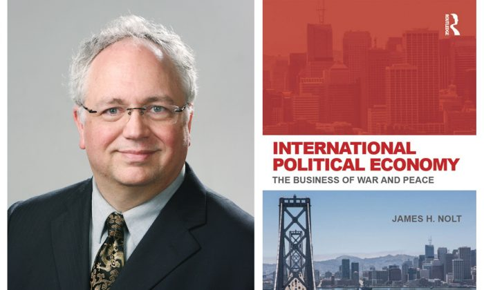 """James Nolt, senior fellow at the World Policy Institute. (Courtesy of James Nolt) Cover of Nolt's book """"International Political Economy: The Business of War and Peace."""" (Routledge)"""