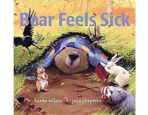 """Bear Feels Sick"" by Karma Wilson."