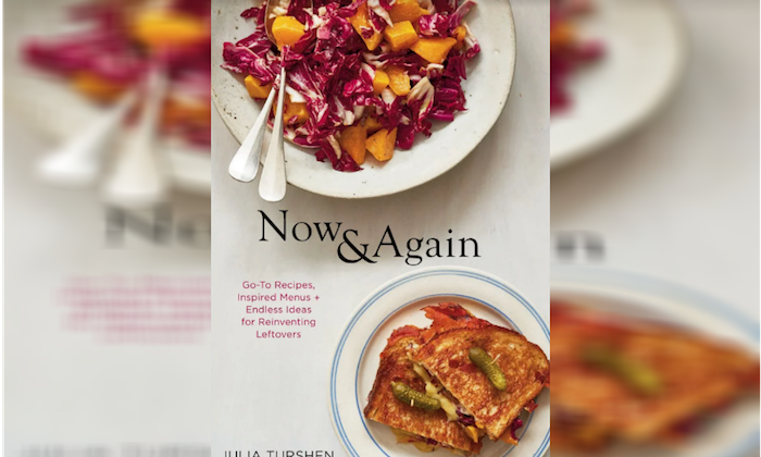 """Now & Again: Go-To Recipes, Inspired Menus, and Endless Ideas for Reinventing Leftovers"" by Julia Turshen"