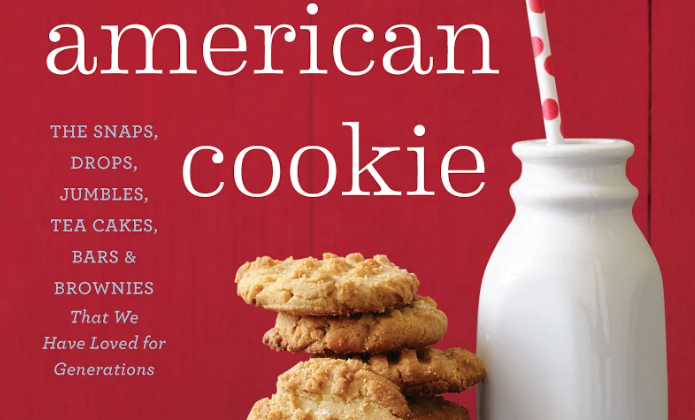"""American Cookie: The Snaps, Drops, Jumbles, Tea Cakes, Bars, and Brownies That We Have Loved for Generations"" by Anne Byrn."