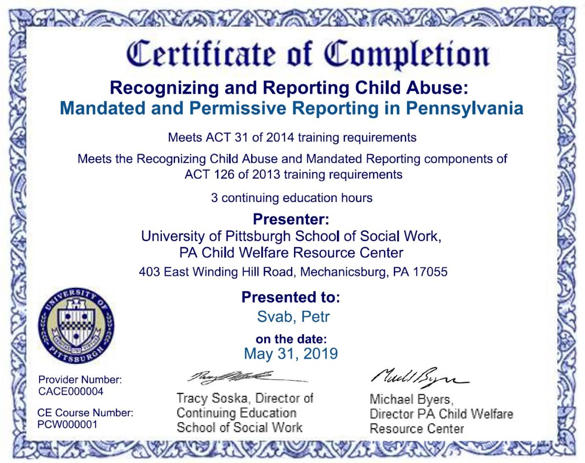 A certificate of completing a training on recognizing and reporting child abuse for mandated and permissive reporting in Pennsylvania presented by the University of Pittsburgh