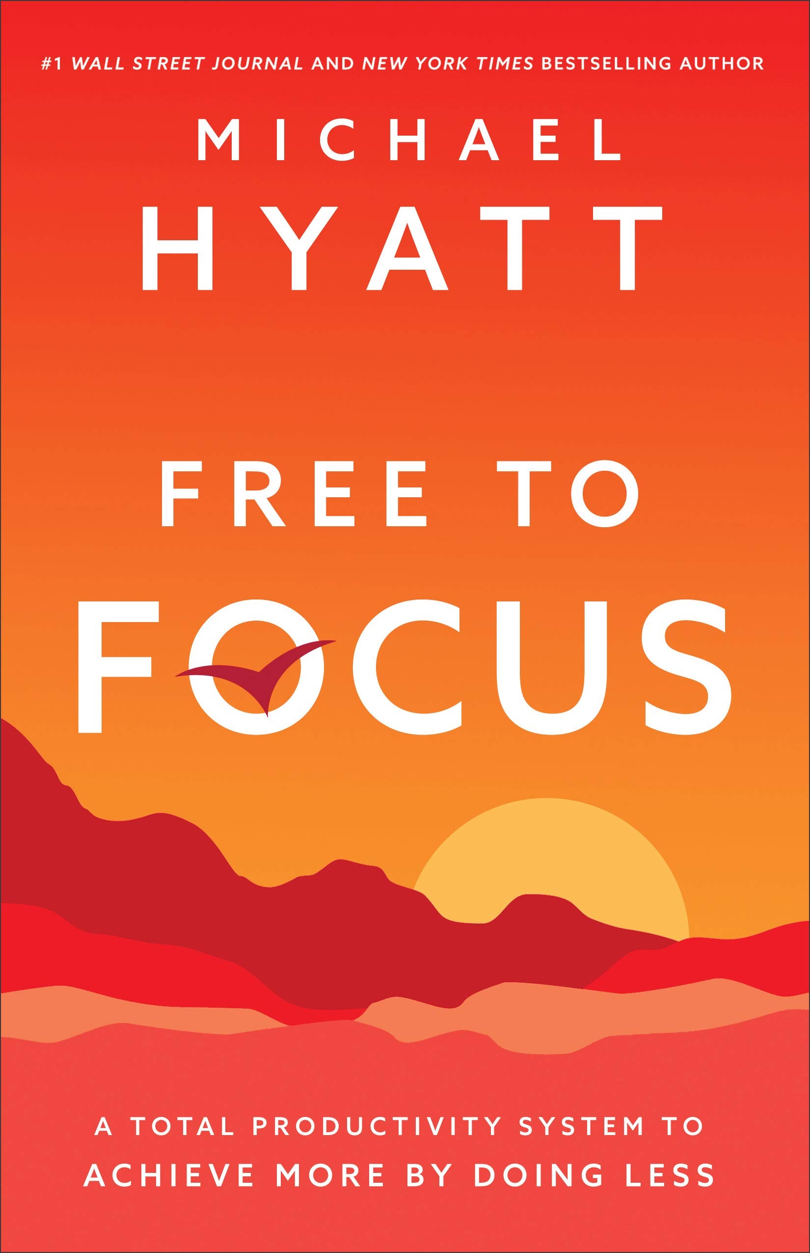 Book Review: 'Free to Focus' by Michael Hyatt