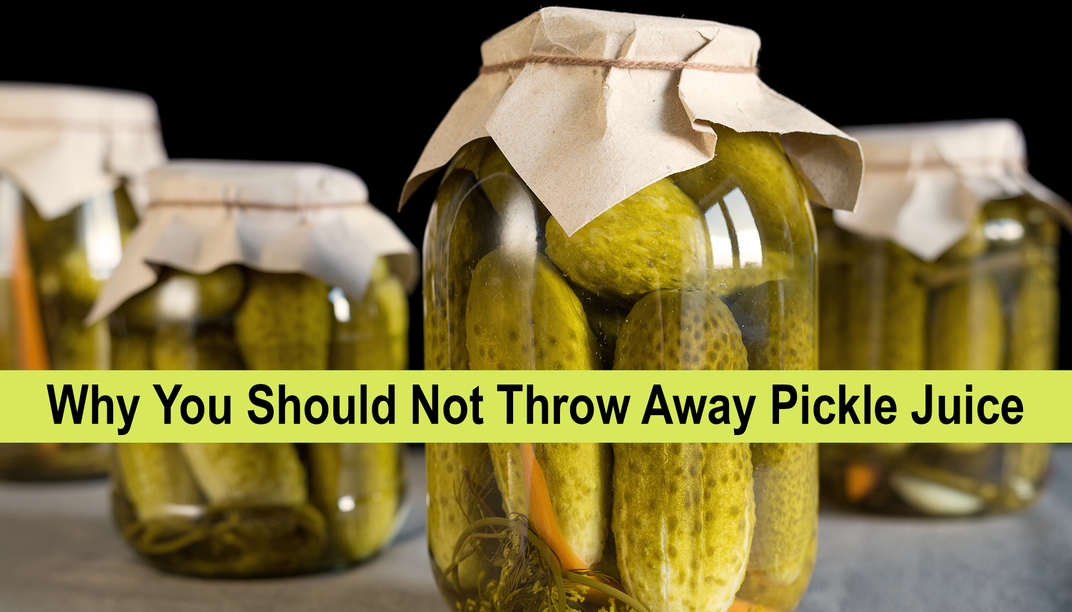 Don't Throw Away Leftover Pickle Juice, Here Are 8 Unexpected Ways to Reuse It