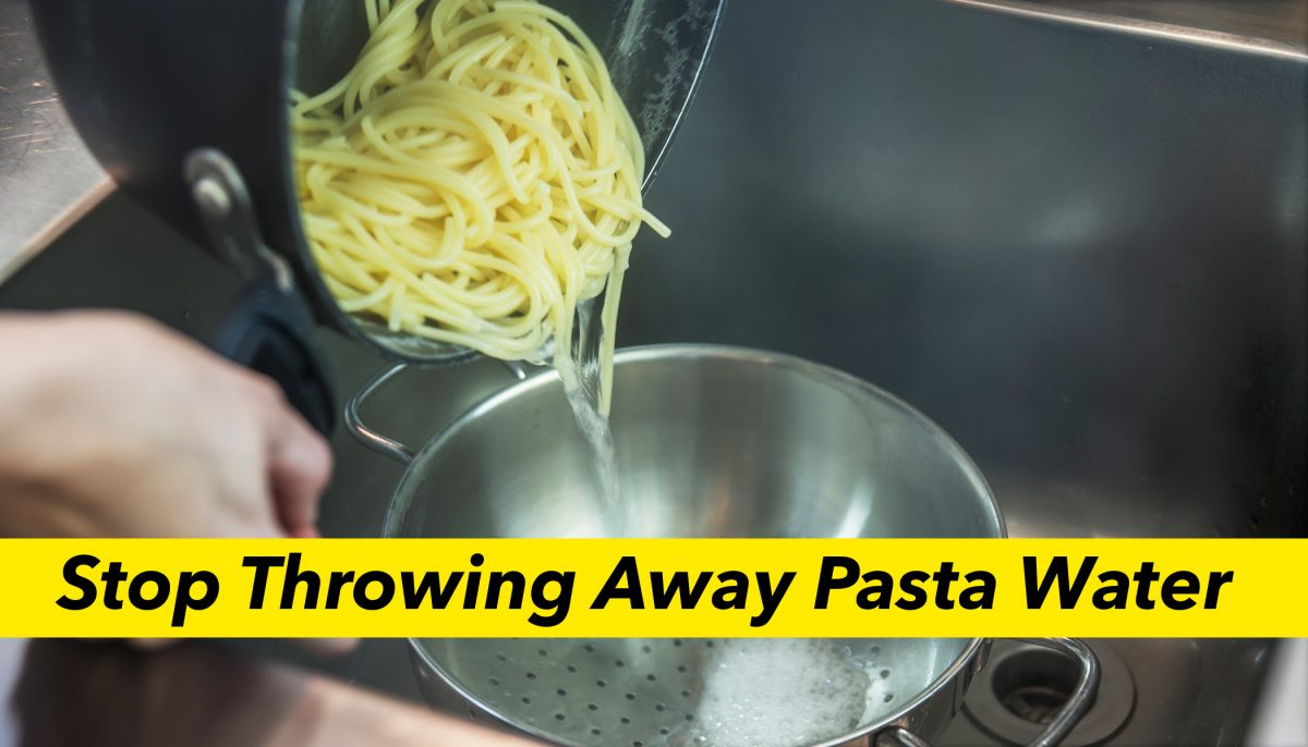 Do you throw away pasta water? Here's why you're making a BIG mistake
