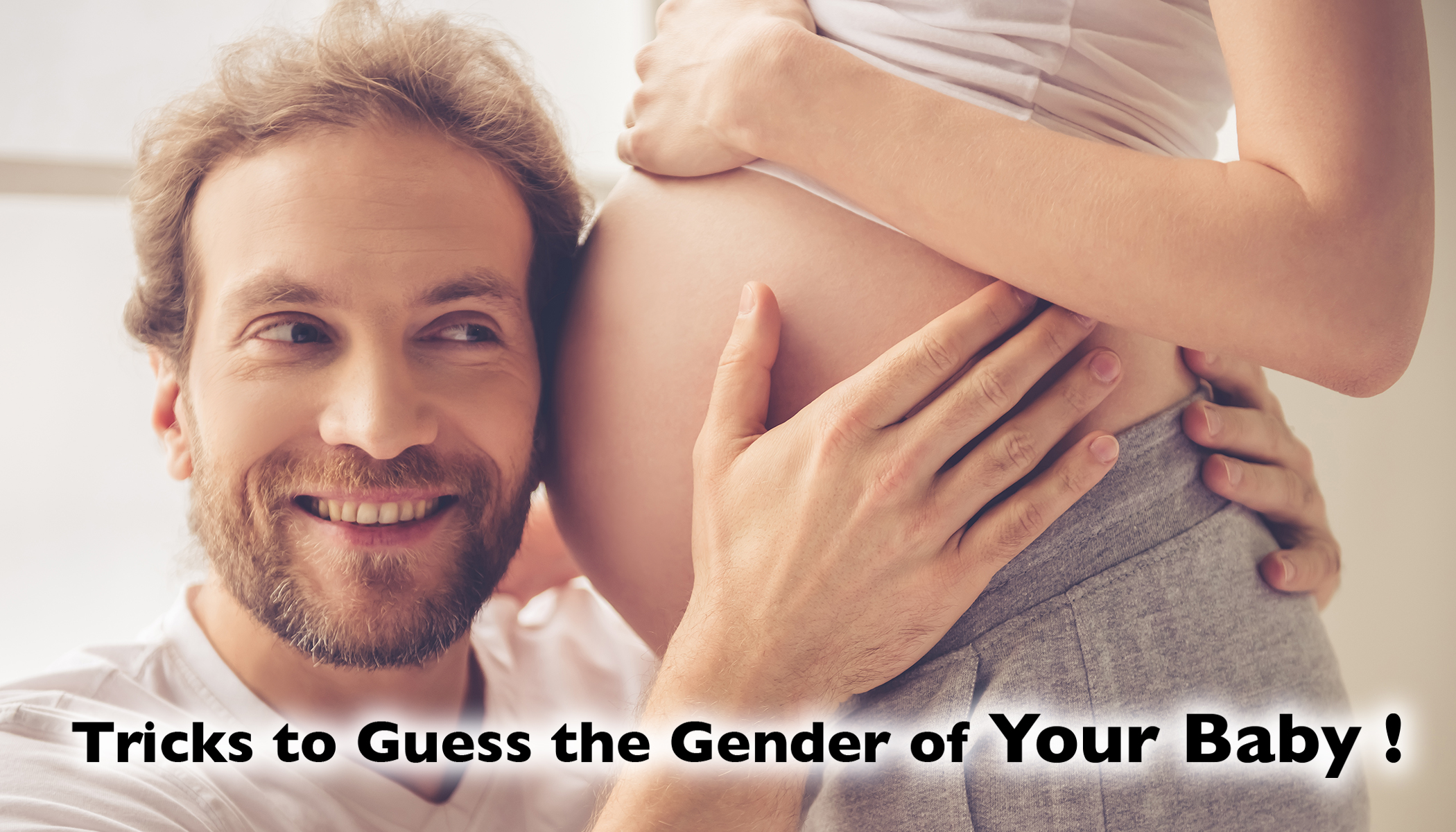 10+ Tricks to Predict the Gender of Your Unborn Baby
