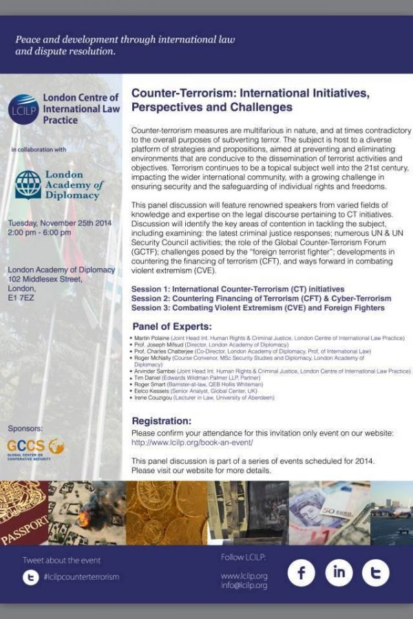 """Overview of the November 2014 conference """"Counter-Terrorism: International Initiatives, Perspectives and Challenges"""" organized by the London Centre of International Law Practice, hosted at the London Academy of Diplomacy in London, and sponsored by Global Center on Cooperative Security"""