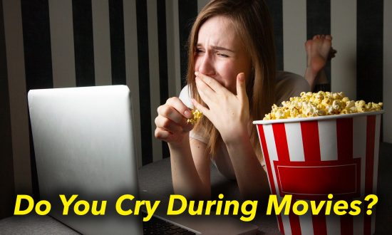 If You Cry During Movies, It Reveals 8 Awesome Facts About the Real You
