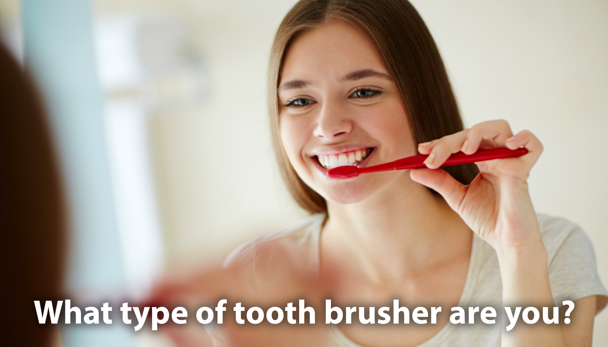 6 Tooth-Brushing Styles and What They Reveal About Your Personality Type
