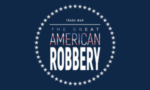 The Great American Robbery; US-China Trade War Explained