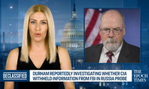 Durham Investigates: Did CIA Withhold Intel From FBI in Russia Probe?