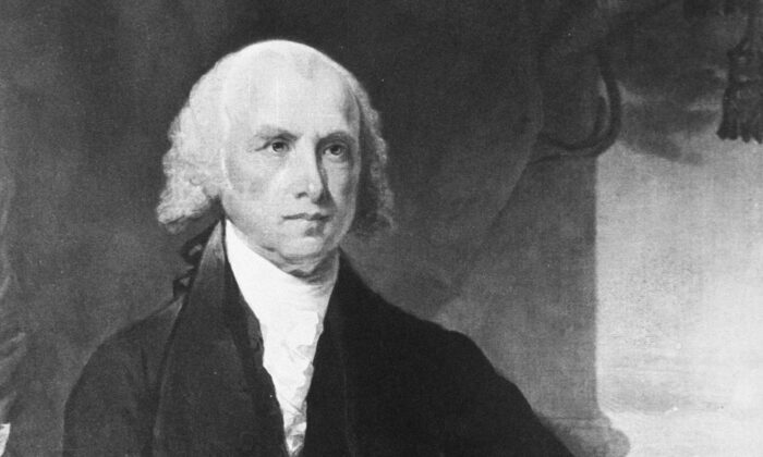 A portrait of the 4th U.S. President James Madison (1809–1817). (Courtesy of the National Archives/Newsmakers via Getty Images)