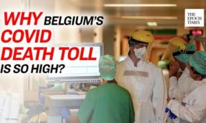 Why Does Belgium Have One of the Highest Death Rates of the CCP Virus