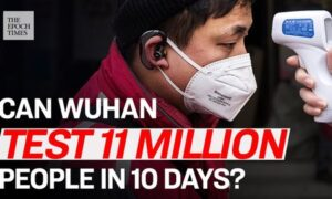 "Another ""Great Leap Forward"": Wuhan to Test 11 Million People in 10 Days"