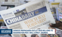 Chinese Propaganda Outlet Paid Millions to Washington Post, Wall Street Journal