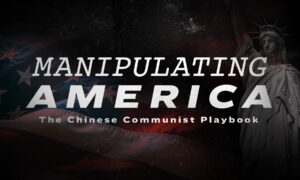 Special Report: Manipulating America—The Chinese Communist Playbook