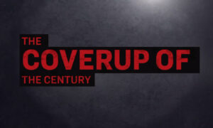 Special Documentary: The Coverup of the Century
