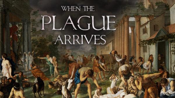 When the Plague Arrives