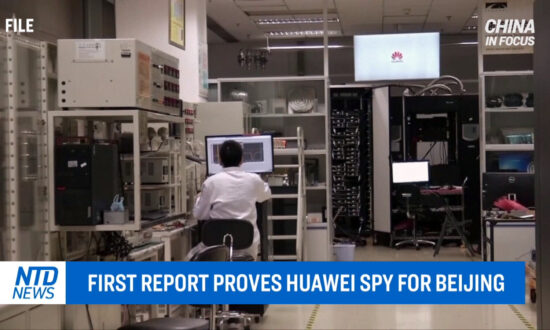 China In Focus: The First Report Proves Huawei Spy For Beijing