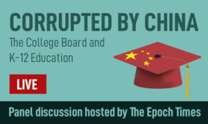 LIVE: Corrupted by China: The College Board and K-12 Education