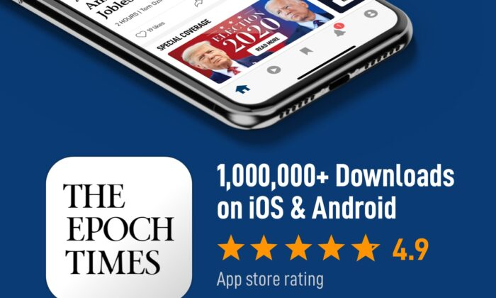 The Epoch Times app, one of the highest-rated apps, has over 1 million downloads on iOS and Android app stores. (The Epoch Times)
