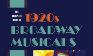 Book Review: 'The Complete Book of 1920s Broadway Musicals'