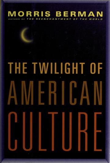 Twilight of Am culture