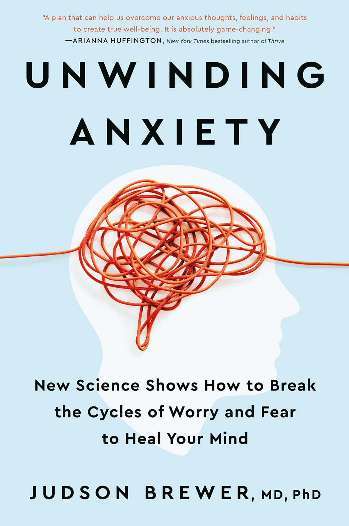 Unwinding Anxiety: New Science Shows How to Break the Cycles of Worry and Fear to Heal Your Mind(Avery, 2021, 304 pages)