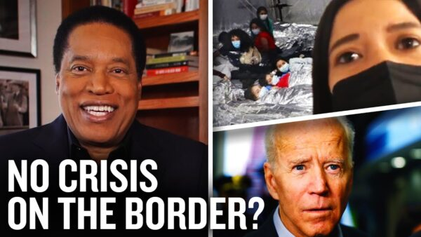 What the Biden Administration Doesn't Tell You About the Border Crisis | Larry Elder