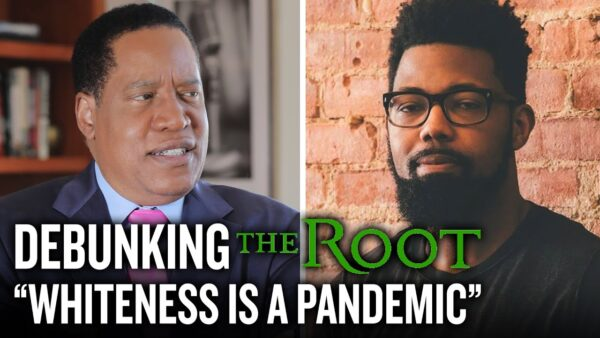 Larry Elder Debunks Journalist For Claiming 'Whiteness Is A Pandemic'