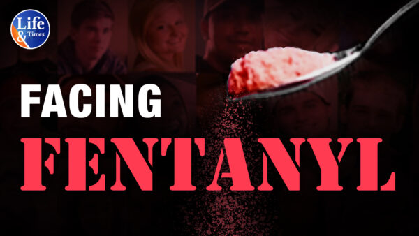 Facing Fentanyl: How Americans Are Facing the Facts, Overcoming Stigma, and Saving Lives