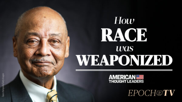 Exclusive: 'Do Not Use Justice for Blacks as Excuse to Destroy This Nation'—Bob Woodson