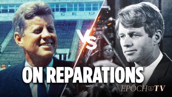 Larry Elder: On reparations: John F. Kennedy vs. Robert F. Kennedy